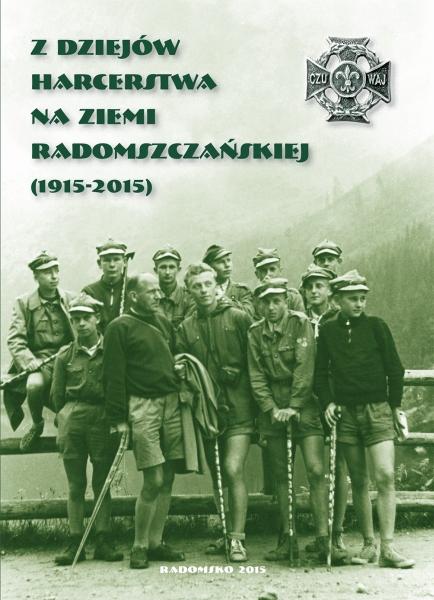 z_dziejow_harcerstwa_na_ziemi_radomszczanskiej_1915_2015_okladka