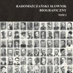 """Promocja I tomu """"Radomszczańskiego Słownika Biograficznego"""""""